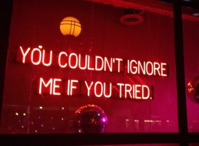 You Couldn't Ignore Me if You Tried